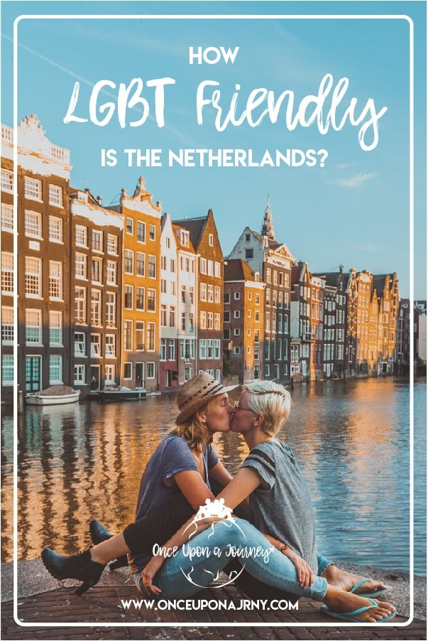 How LGBT Friendly is the Netherlands | Once Upon A Journey - LGBT travel blog #travel #lgbt #lgbttravel #netherlands #amsterdam #lesbian #traveltips