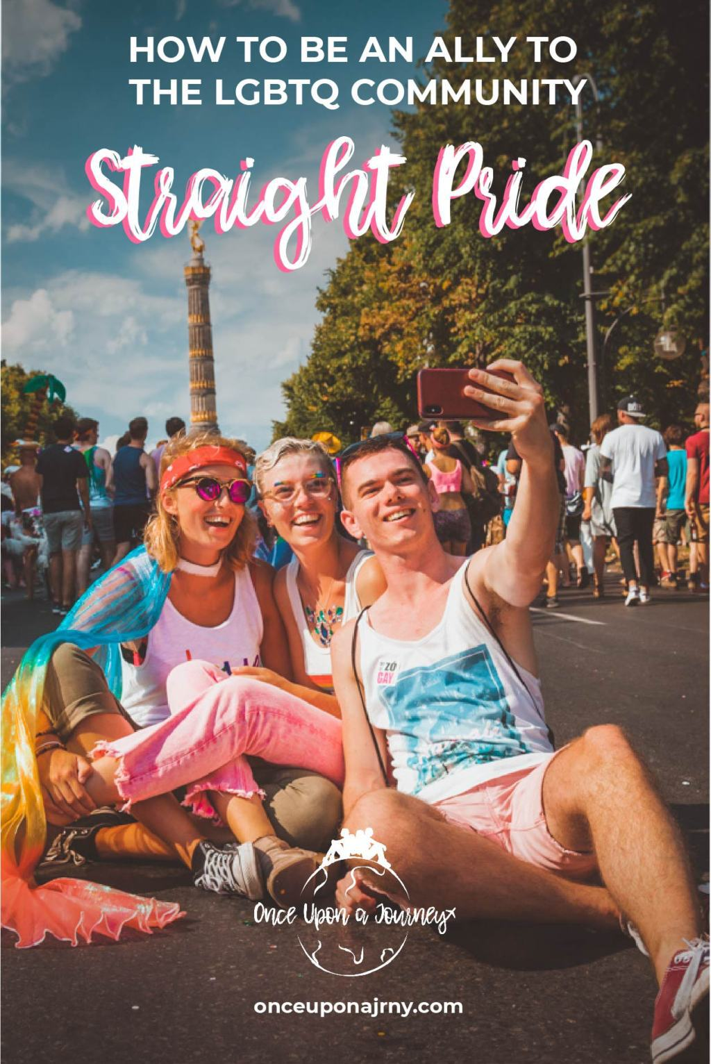 STRAIGHT PRIDE How to be an ally to the LGBTQ community
