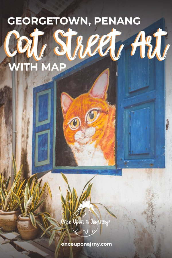 Georgetown, Penang, Cat Street Art With Map #penang #streetart #cat #georgetown #travelguide #malaysia