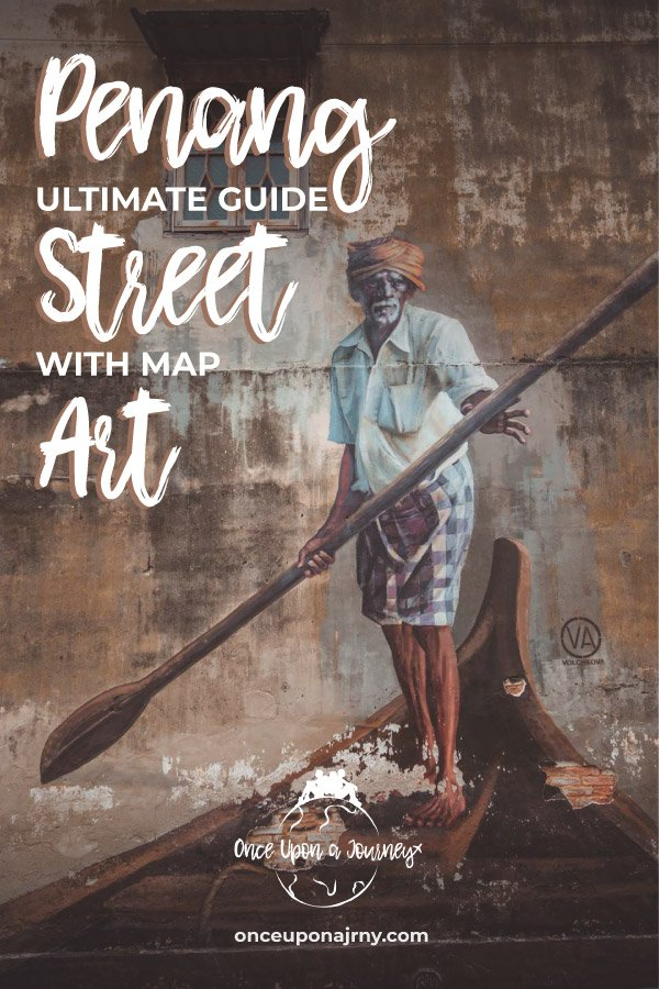 Penang Street Art Ultimate Guide With Map #penang #streetart #georgetown #travelguide #malaysia