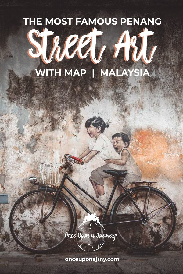 The Most Famous Penang Street Art With Map #penang #streetart #georgetown #travelguide #malaysia