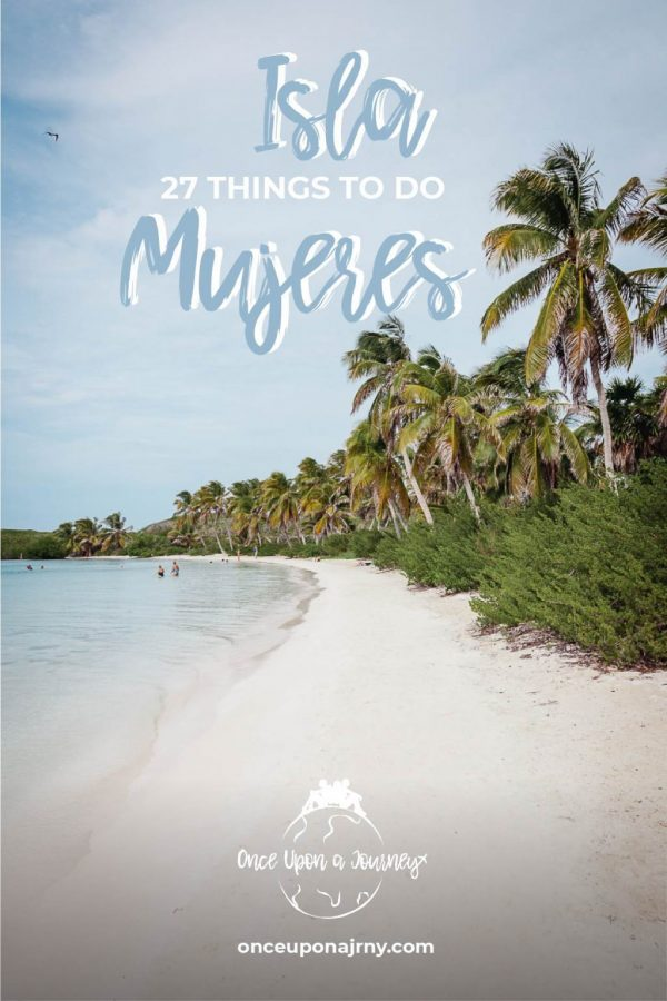 Isla Mujeres 27 Things to Do