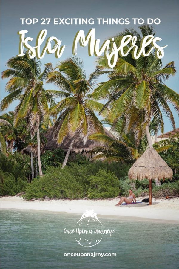 Top 27 Most Exciting Things to Do Isla Mujeres