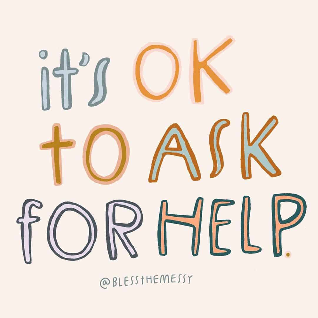 It's okay to ask for help by queer artist blessthemessy Jess Bird