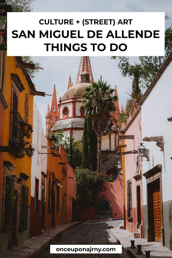 Culture and Art San Miguel de Allende Things to Do