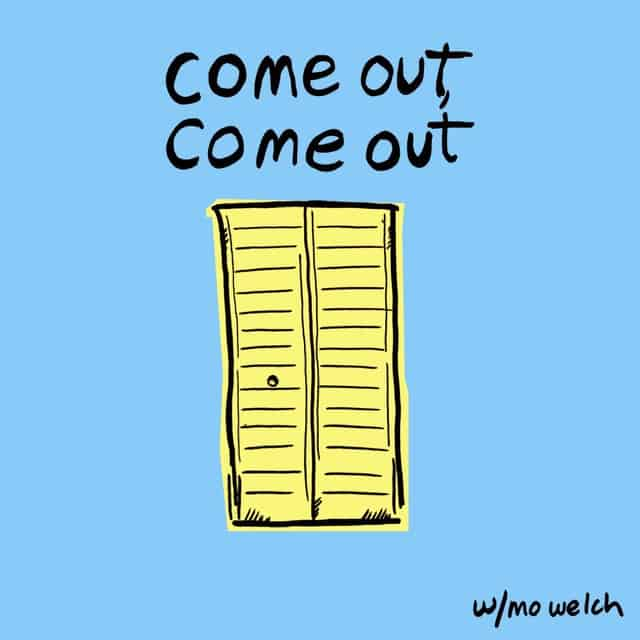 Come Out, Come Out - Mo Welch