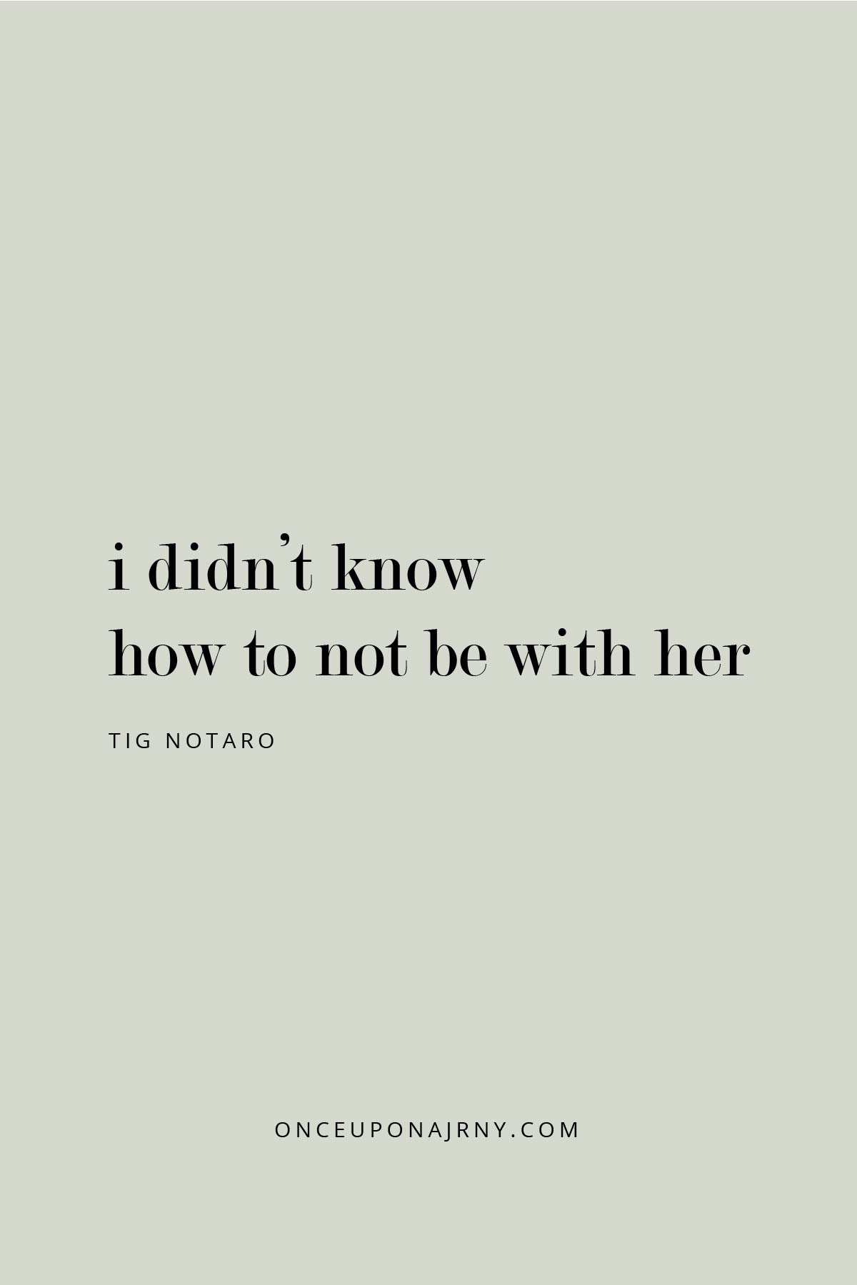 I didn't know how to not be with her. - Tig Notaro lesbian quotes