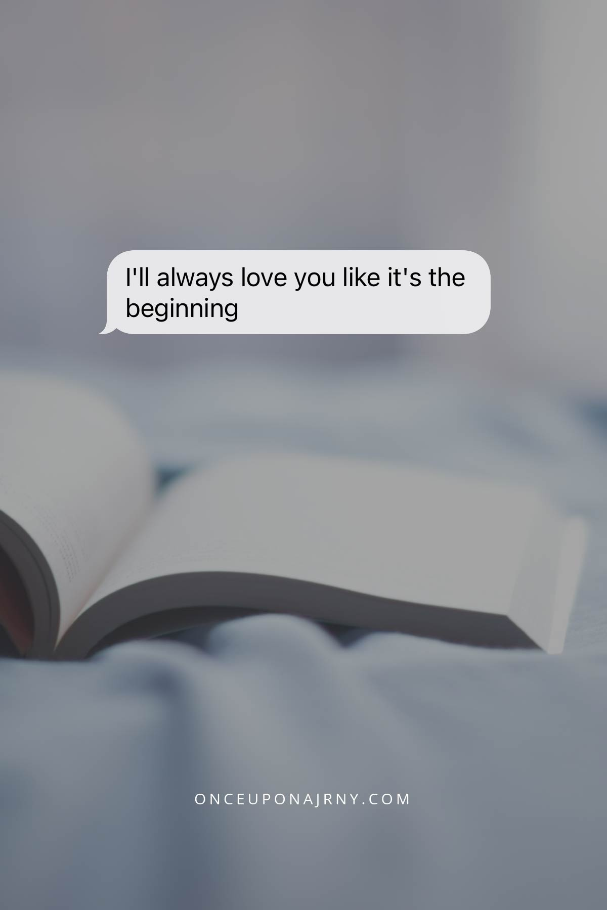 I'll always love you like it's the beginning love is love quotes