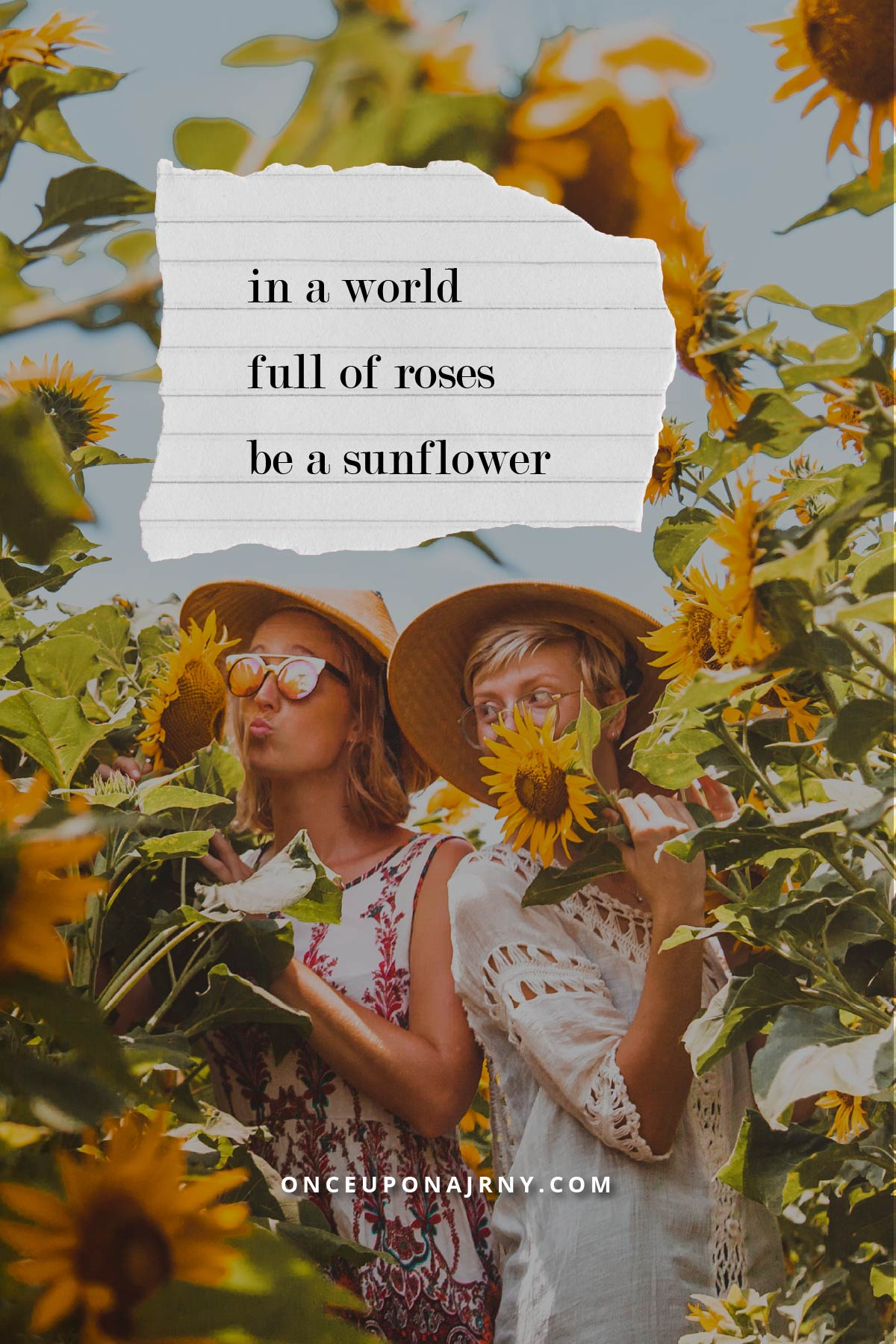 In a world full of roses be a sunflower pride quotes