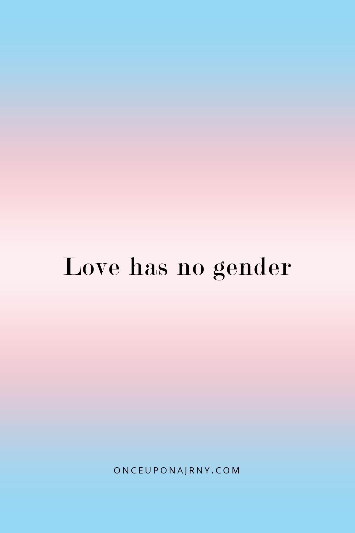 Love has no gender lgbtq quotes