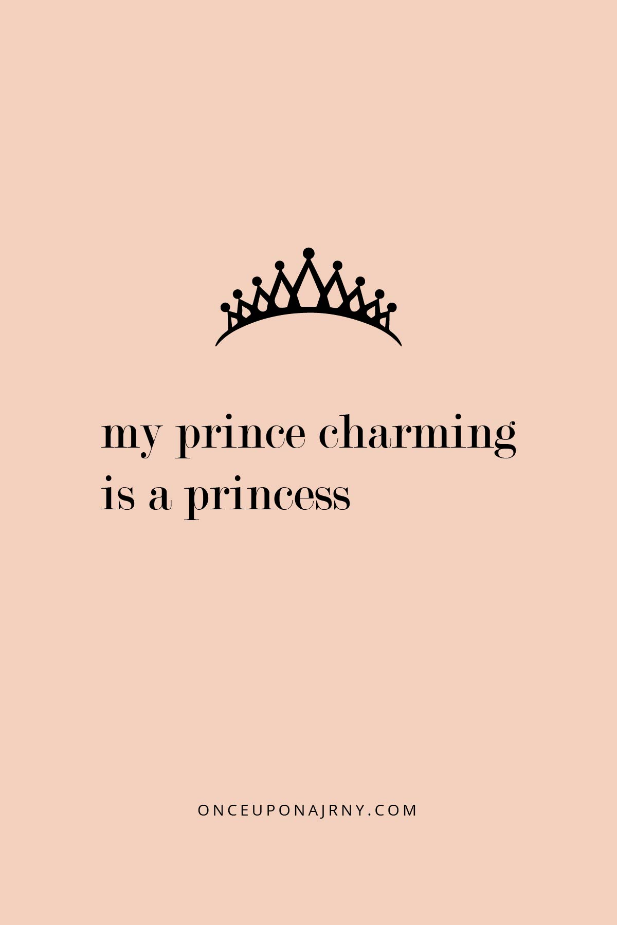 My prince charming is a princess lesbian quotes