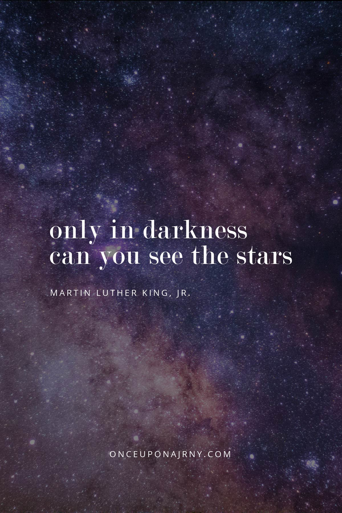 Only in darkness can you see the stars. - Martin Luther King, Jr queer quotes