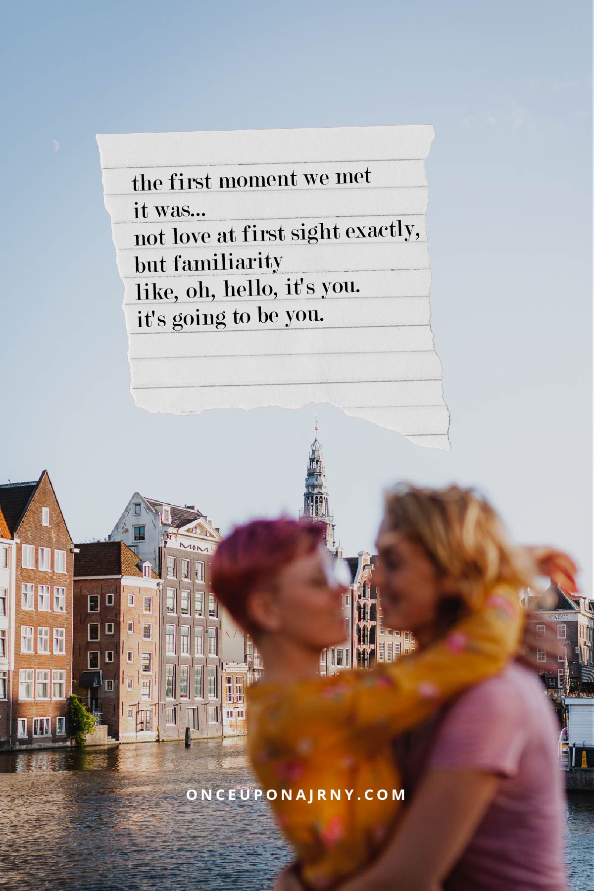 The first moment we met. It was... Not love at first sight exactly, but familiarity. Like oh, hello, it's you. It's going to be you lesbian love quotes
