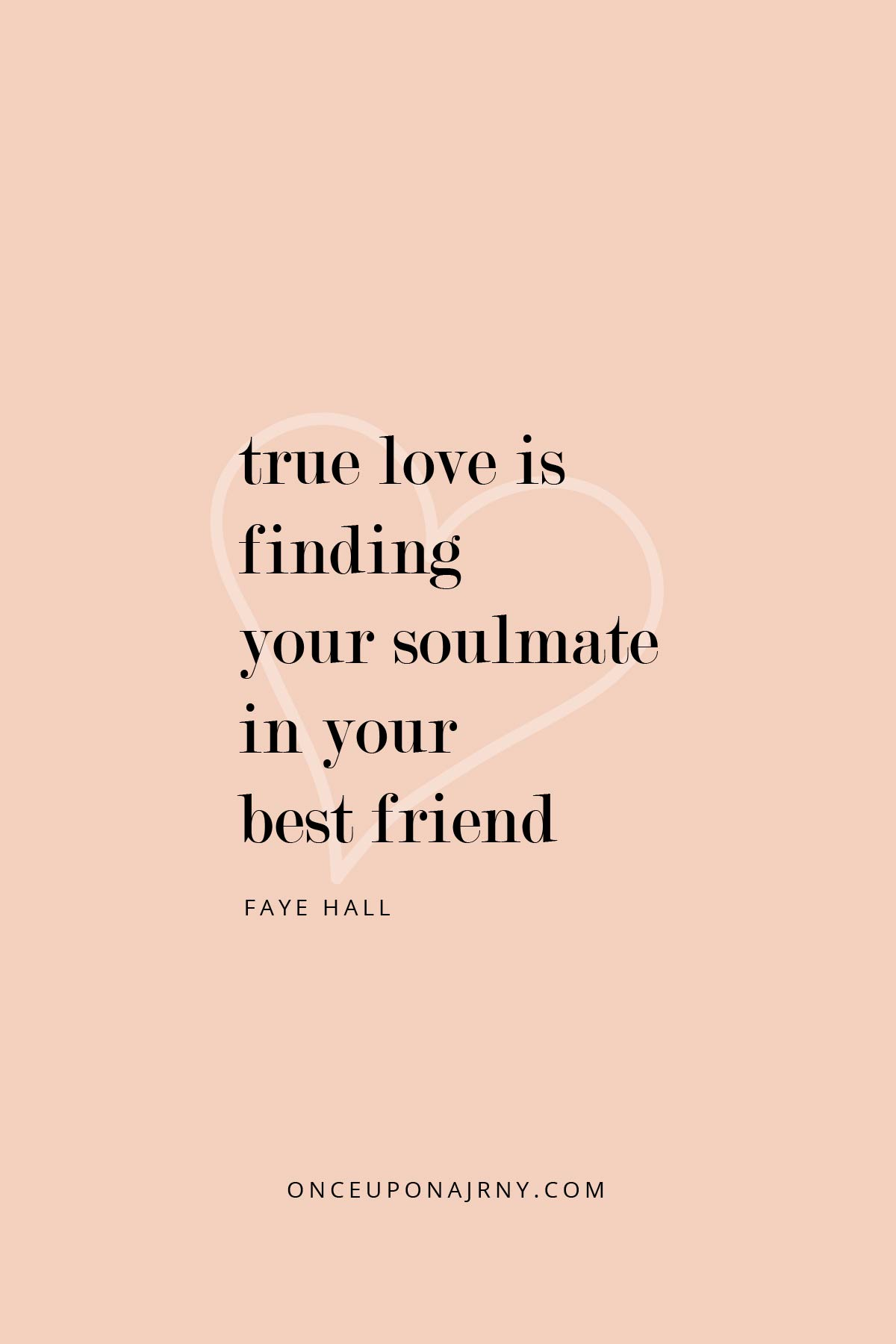 True love is finding your soulmate in your best friend. - Faye Hall lgbtq quotes