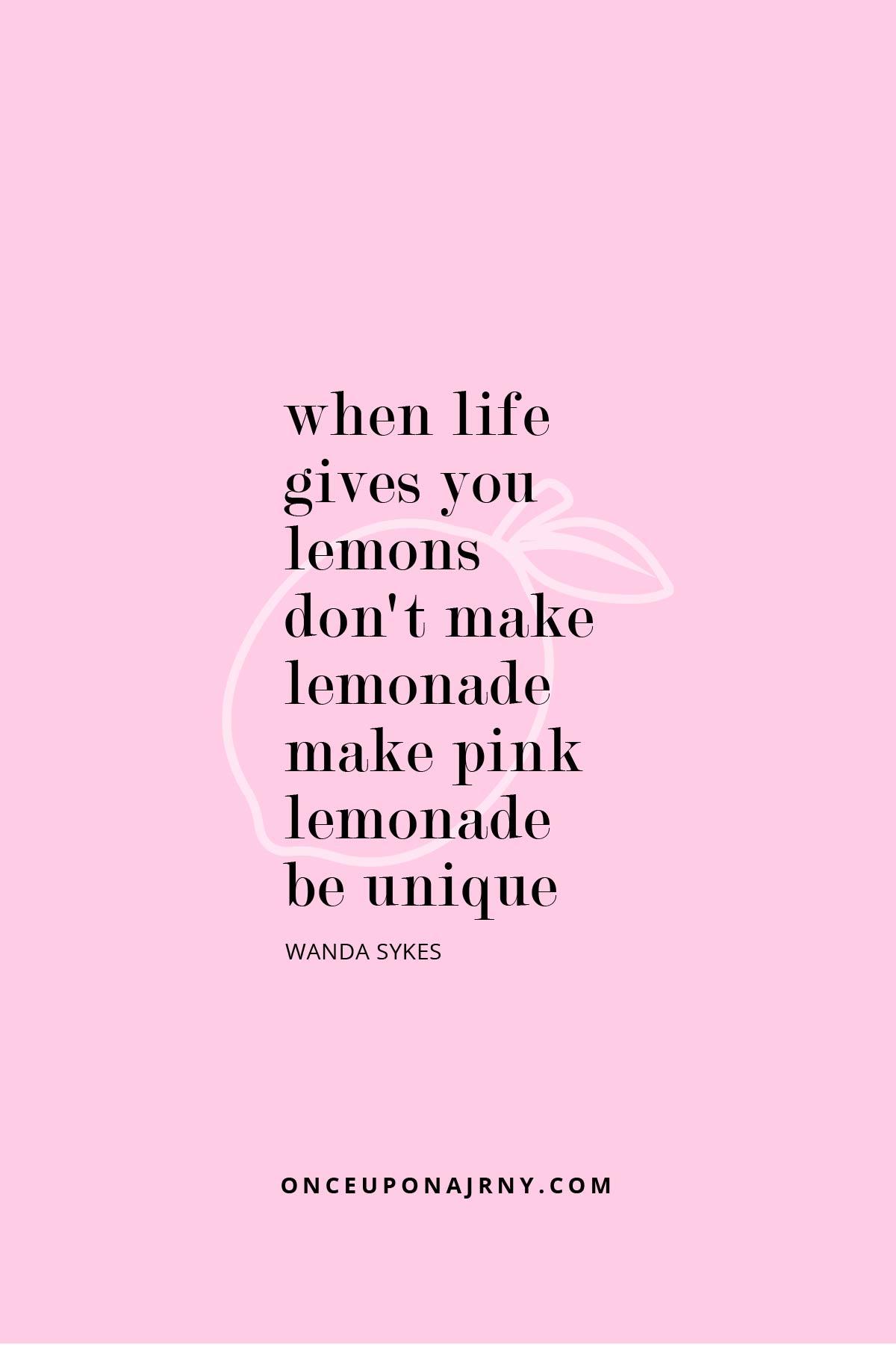 When life gives you lemons don't make lemonade, make pink lemonade. Be unique - Wanda Sykes funny lesbian quote