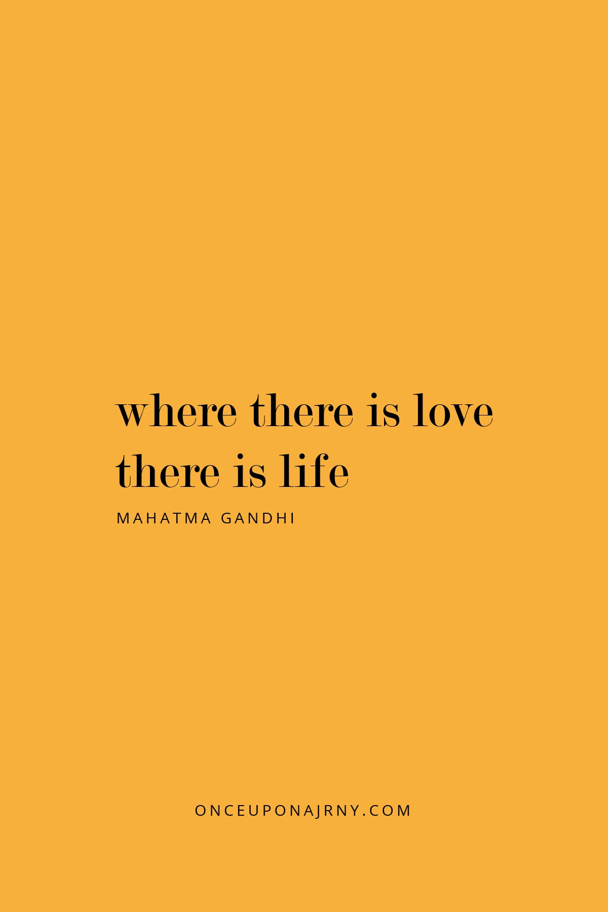 Where there is love, there is life - Mahatma Gandhi lgbtq quotes