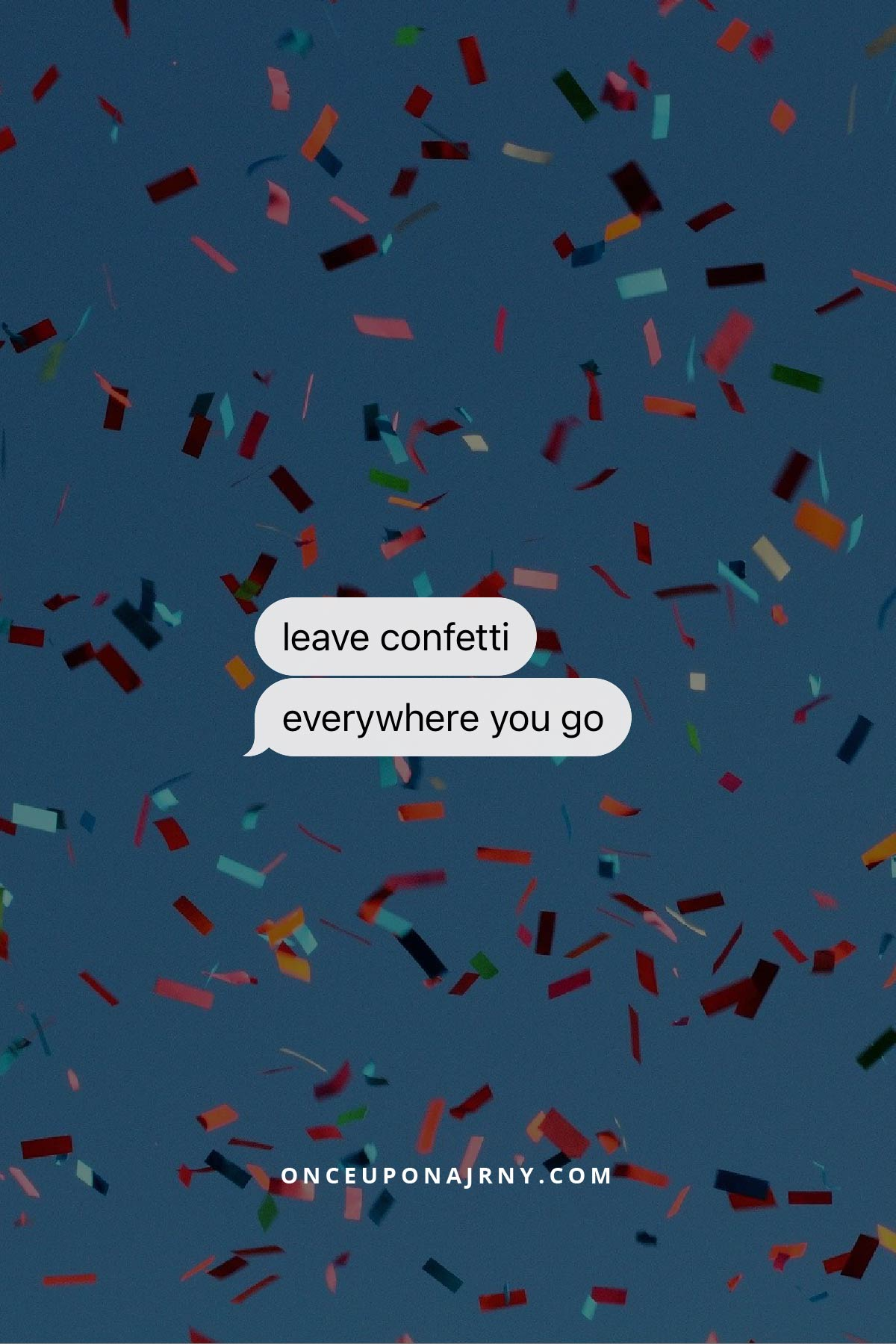 leave confetti everywhere you go pride rainbow quotes