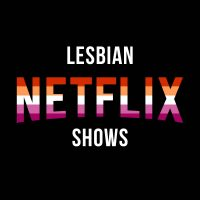 lesbian Netflix shows you should watch