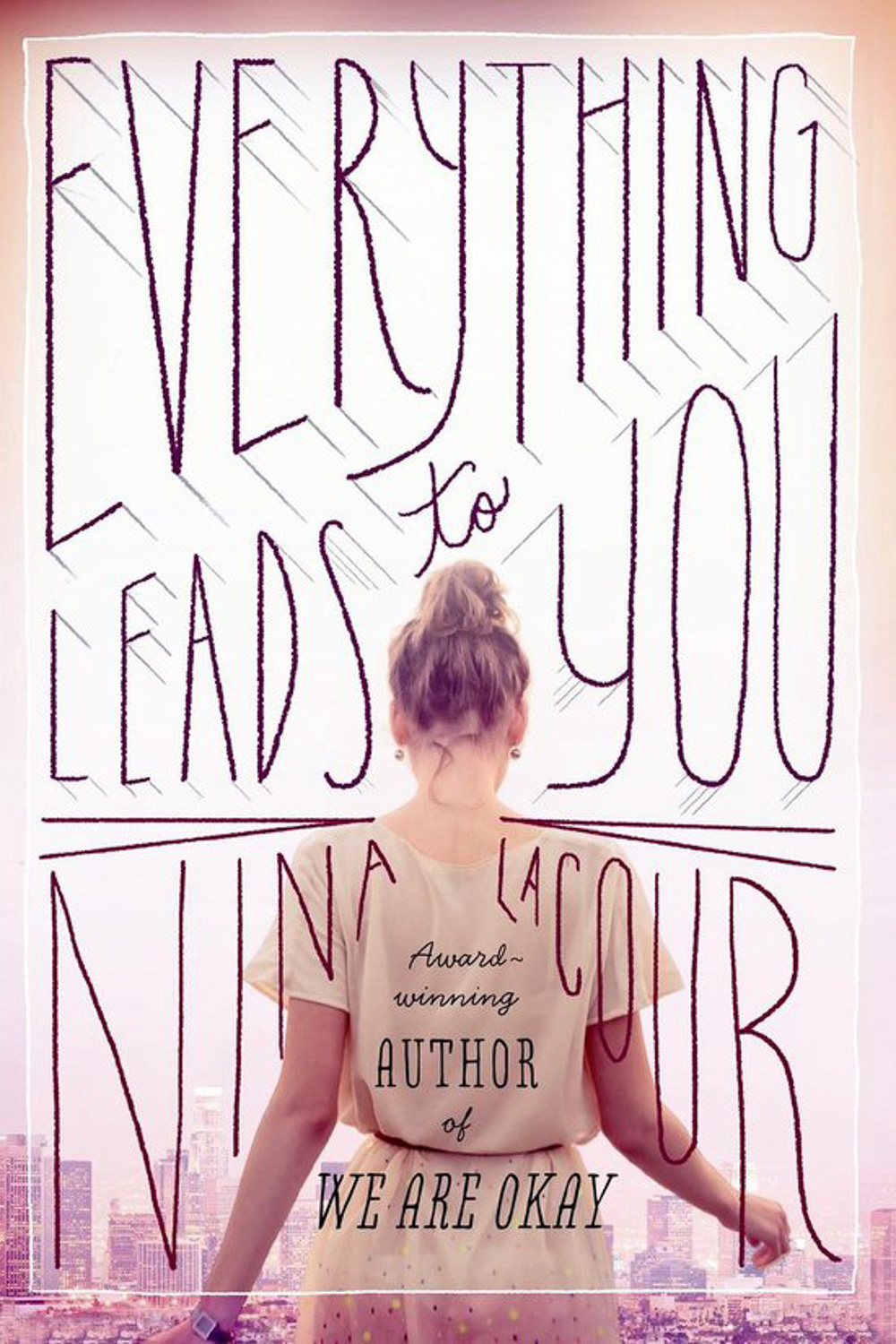 Everything Leads to You by Nina LaCour lesbian novels