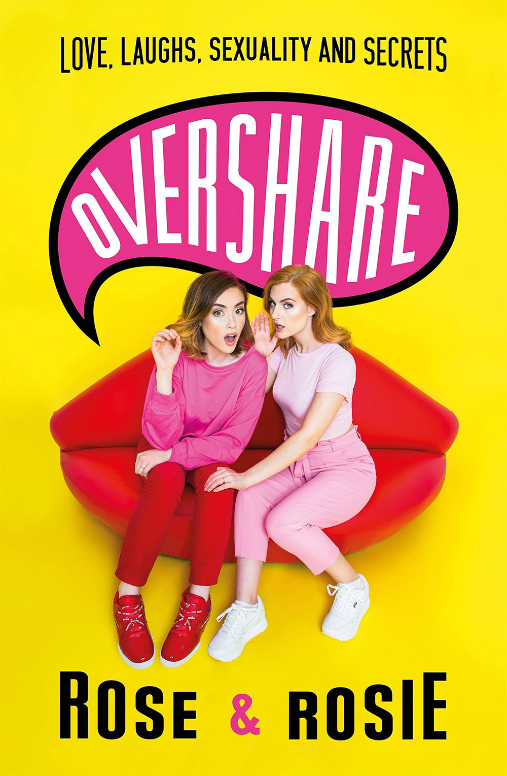 Overshare Love, Laughs, s exuality and Secrets by Rose Ellen Dix and Rosie Spaughton
